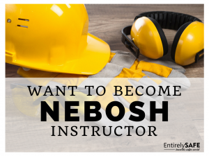 want-to-become-nebosh-instructor